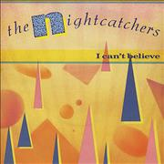 Click here for more info about 'The Nightcatchers - I Can't Believe'