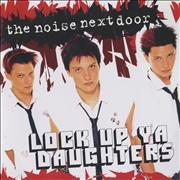 Click here for more info about 'The Noise Next Door - Lock Up Ya Daughters'