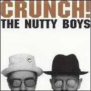 Click here for more info about 'The Nutty Boys - Crunch!'