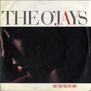 Click here for more info about 'The O'Jays - Don't Take Your Love Away'