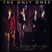 Click here for more info about 'The Only Ones - Baby's Got A Gun'