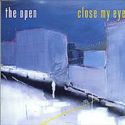 Click here for more info about 'The Open - Close My Eyes'