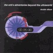 Click here for more info about 'The Orb - Adventures Beyond The Ultraworld'
