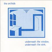 Click here for more info about 'The Orchids - Underneath The Window, Underneath The Sink'