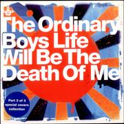 Click here for more info about 'The Ordinary Boys - Life Will Be The Death Of Me'