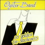 Click here for more info about 'The Oyster Band - 20 Golden Tie-Slackeners'