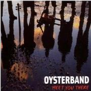 Click here for more info about 'The Oyster Band - Meet You There'