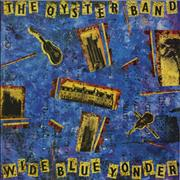 Click here for more info about 'The Oyster Band - Wide Blue Yonder'