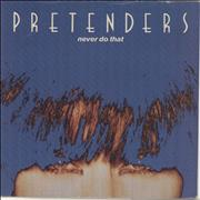 Click here for more info about 'The Pretenders - Never Do That'