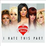 Click here for more info about 'The Pussycat Dolls - I Hate This Part'