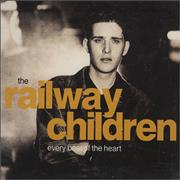 Click here for more info about 'The Railway Children - Every Beat Of The Heart'