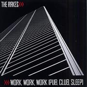 Click here for more info about 'The Rakes (Indie) - Work Work Work (Pub Club Sleep)'