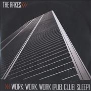 Click here for more info about 'The Rakes (Indie) - Work, Work, Work, Work (Pub, Club, Sleep)'