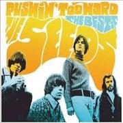 Click here for more info about 'The Seeds - Pushin' Too Hard: The Best Of The Seeds'