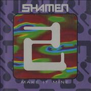 Click here for more info about 'The Shamen - Make It Mine - 9-track remixes'