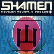 Click here for more info about 'The Shamen - Move Any Mountain Progen 91'