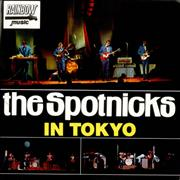 Click here for more info about 'The Spotnicks - In Tokyo'