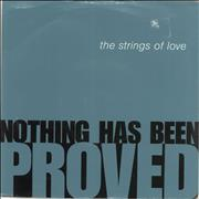 "The Strings Of Love Nothing Has Been Proved UK 7"" vinyl"