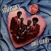 Click here for more info about 'The Stylistics - Love Always'