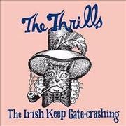 Click here for more info about 'The Thrills - The Irish Keep Gate-Crashing'