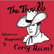 Click here for more info about 'The Thrills - Whatever Happened To Corey Haim?'