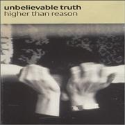 Click here for more info about 'The Unbelievable Truth - Higher Than Reason'