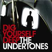 Click here for more info about 'The Undertones - Dig Yourself Deep'