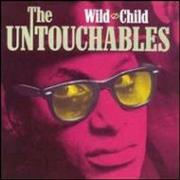 Click here for more info about 'The Untouchables - The Wild Child'