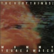 Click here for more info about 'The Very Things - Mummy You're A Wreck'