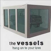 Click here for more info about 'The Vessels - Hang On To Your Love'