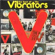 Click here for more info about 'The Vibrators - The Best Of'