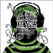 Click here for more info about 'The Vines - Don't Listen To The Radio'