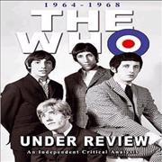 Click here for more info about 'The Who - 1964 - 1968 Under Review'