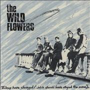 Click here for more info about 'The Wild Flowers - Things Have Changed (Which Should Have Stayed The Same)'