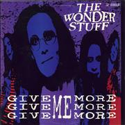 Click here for more info about 'The Wonder Stuff - Give Give Give Me More More More'