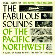 Click here for more info about 'The Young Fresh Fellows - The Fabulous Sounds Of The Pacific Northwest - Sealed'
