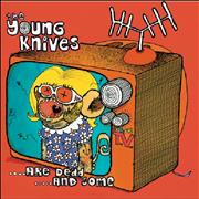 Click here for more info about 'The Young Knives - ...are dead... and some'
