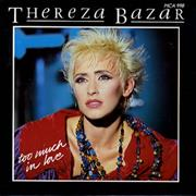 Click here for more info about 'Thereza Bazar - Too Much In Love'