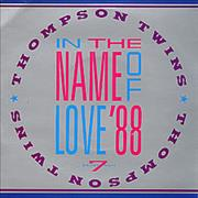 Click here for more info about 'Thompson Twins - In The Name Of Love '88'