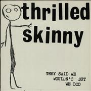 Click here for more info about 'Thrilled Skinny - They Said We Wouldn't But We Did'