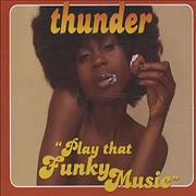 Click here for more info about 'Thunder - Play That Funky Music'