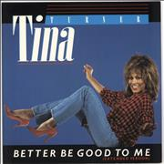 Click here for more info about 'Tina Turner - Better Be Good To Me'