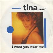 Click here for more info about 'Tina Turner - I Want You Near Me'