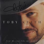 Click here for more info about 'Toby Keith - How Do You Like Me Now?! - Autographed'