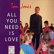 Click here for more info about 'Tom Jones - All You Need Is Love'