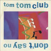 Click here for more info about 'Tom Tom Club - Don't Say No'