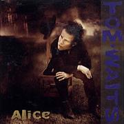 Click here for more info about 'Tom Waits - Alice'