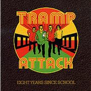 Click here for more info about 'Tramp Attack - Eight Years Since School'