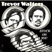 Click here for more info about 'Trevor Walters - Stuck On You - P/S'