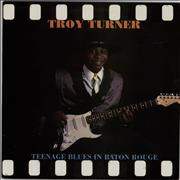 Click here for more info about 'Troy Turner - Teenage Blues In Baton Rouge'